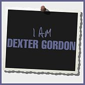 I Am Dexter Gordon von Dexter Gordon