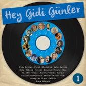 Hey Gidi Günler, Vol. 1 by Various Artists