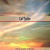 Pete Kelly's Blues by Cal Tjader