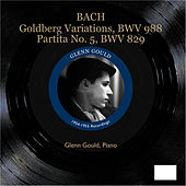 Bach: Goldberg Variations & Partita No. 5 by Glenn Gould