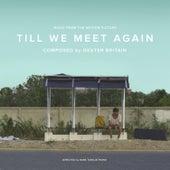 Till We Meet Again (Music From The Motion Picture) de Dexter Britain