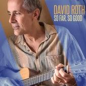 So Far, So Good von David Roth