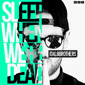 Sleep When We're Dead von ItaloBrothers