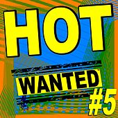 Hot Wanted ™, #5 by Various Artists