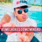 As Melhores do Mc Mingau de Mc Mingau