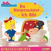 Kurzgeschichte - Du Bürgermeister - ich Bibi von Bibi Blocksberg