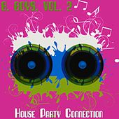 B. Boys, Vol. 2 - House Party Connection by Various Artists