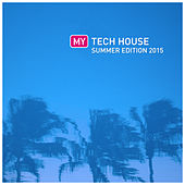 My Tech House Summer Edition by Various Artists