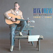 Act Naturally 1953-1963 by Buck Owens