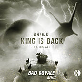 King is Back (Bad Royale Remix) von Snails