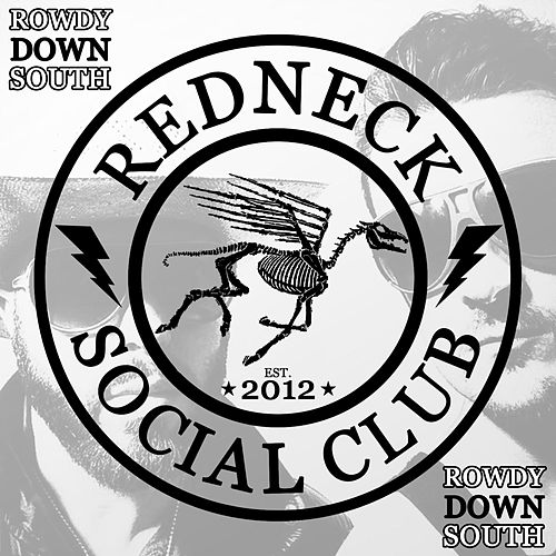 Rowdy Down South by Redneck Social Club