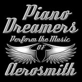 Piano Dreamers Perform the Music of Aerosmith by Piano Dreamers
