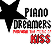 Piano Dreamers Perform the Music of KISS de Piano Dreamers