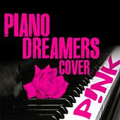 Piano Dreamers Cover Pink by Piano Dreamers