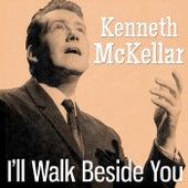 I'll Walk Beside You de Kenneth McKellar