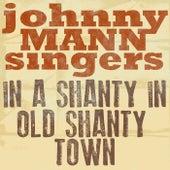 In a Shanty in Old Shanty Town de The Johnny Mann Singers
