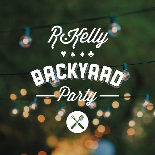 Backyard Party by R. Kelly