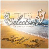Finest Selection of Summer Anthems 2015 by Various Artists