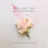 You Are The Avalanche by John Mark McMillan