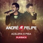 Acelera e Pisa (Playback) by André e Felipe
