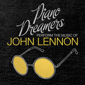 Piano Dreamers Perform the Music of John Lennon de Piano Dreamers