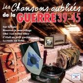 Les chansons oubliées de la guerre 39-45 by Various Artists