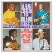 From West Helena To Chicago - Honeyboy Edwards / Johnny B. Moore / Eddie C. Campbell / Magic Slim / John Primer von Various Artists
