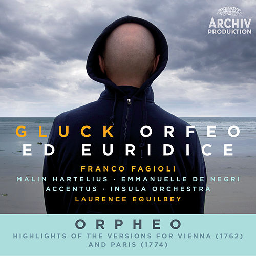 Gluck: Orfeo ed Euridice / Orpheo - Highlights Of The Versions For Vienna (1762) And Paris (1774) (Live) von Laurence Equilbey