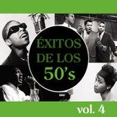 Éxitos de los 50's, Vol. 4 by Various Artists