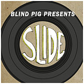 Blind Pig Presents: Slide by Various Artists
