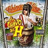 El Chavo del H by Chingo Bling