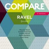 Ravel: Boléro, Maurice Ravel vs. Ernest Ansermet vs. Charles Münch vs. Pierre Monteux vs. Paul Paray (Compare 5 Versions) de Various Artists