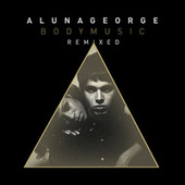 Body Music (Remixed) by AlunaGeorge