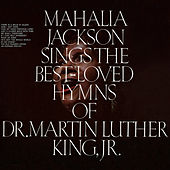 Sings the Best-Loved Hymns of Dr. Martin Luther King, Jr. by Mahalia Jackson