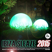 Ibiza Sleaze, 2015 (Mixed & Compiled by Rob Made) von Various Artists