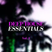 Deep House Essentials, Vol. 1 by Various Artists