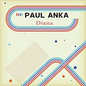 Diana (The Most Famous Songs of Paul Anka) by Paul Anka