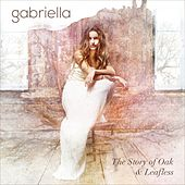 The Story of Oak & Leafless by Gabriella
