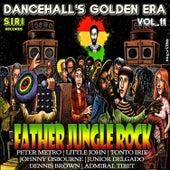 Dancehall's Golden Era, Vol.11 - Father Jungle Rock Riddim by Various Artists