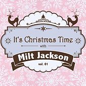 It's Christmas Time with Milt Jackson, Vol. 01 by Milt Jackson