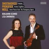Shostakovich, Prokofiev & Weill: Works for Violin & Piano by Benjamin Schmid