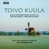 Toivo Kuula: South Ostrobothnian Suites 1 & 2, Festive March, Op. 13 and Prelude & Fugue, Op. 10 de Turku Philharmonic Orchestra