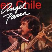 Angel Parra en Chile (En Vivo) by Angel Parra