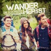 Wanderherbst - Die schönsten Hüttenlieder by Various Artists
