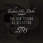 Techno & Dubs - The Dub Techno DJ Selection 2015 von Various Artists
