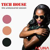 Tech House: The Undiscovered Session by Various Artists