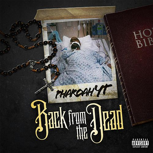 Back from the Dead by Pharoah YT