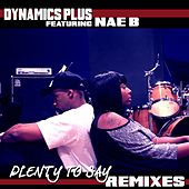 Plenty to Say - Remixes by Dynamics Plus