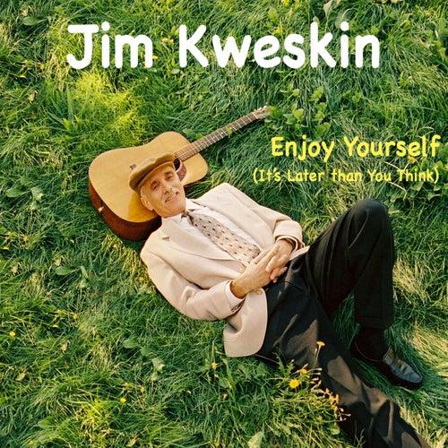 Enjoy Yourself by Jim Kweskin
