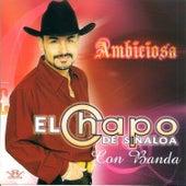 Ambiciosa de El Chapo De Sinaloa